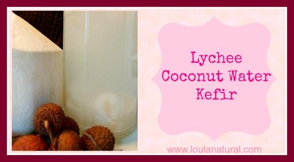 Lychee Coconut Water Kefir