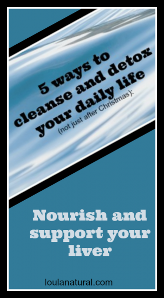 5 ways to cleanse and detox your daily life Loula Natural pin
