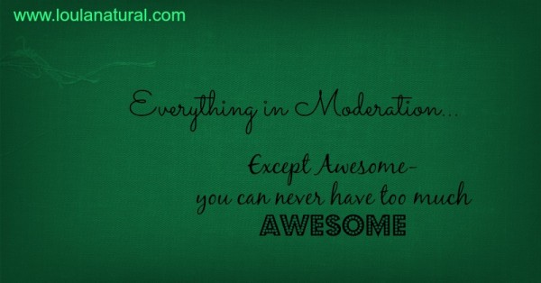 Everything in Moderation except awesome Loula Natural
