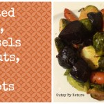 Roasted Beets Brussels Sprouts and Carrots- Gutsy By Nature