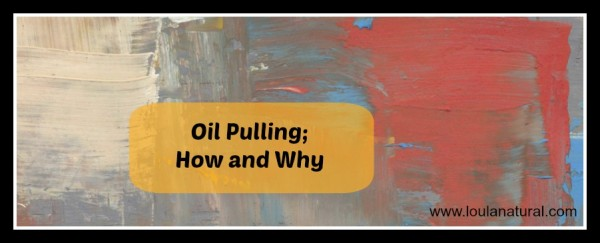 oil pulling how and why