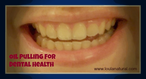 Oil pulling for dental health Loula Natural