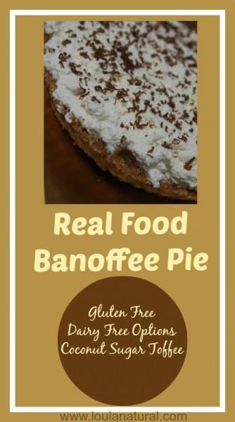 Real Food Banoffee Pie Loula Natural Pin