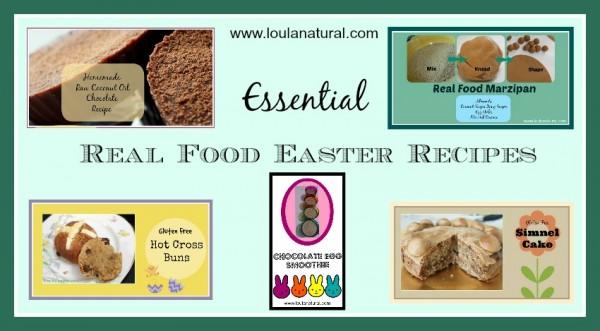 Real Food  Easter Recipes Loula Natural