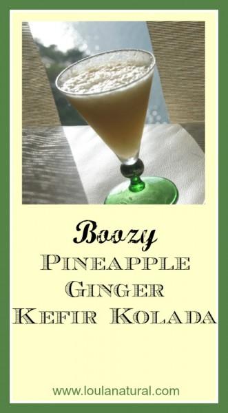 Boozy Pineapple Ginger Kefir Kolada Loula Natural Pin