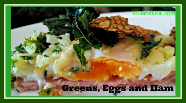Greens, eggs and ham Loula Natural