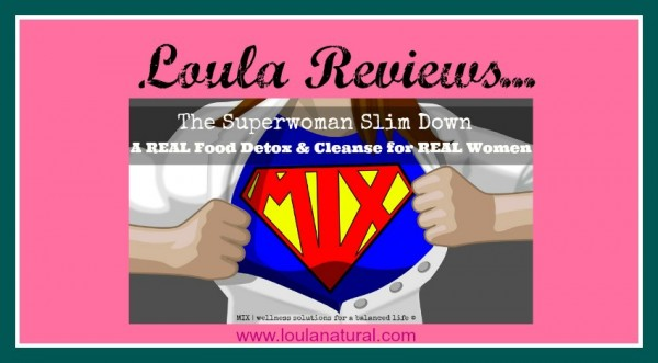 Loula Reviews Superwoman Slimdown