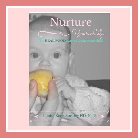 Nurture Your Life- Your REAL FOOD weaning guide
